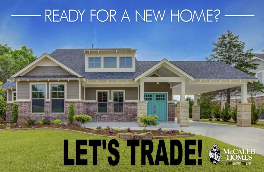 Trade In Homes Community, by McCaleb Homes